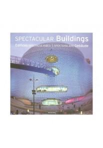 Spectacular Buildings: A Selection of Contemporary...