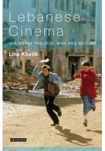 Lebanese Cinema: Imagining the Civil War and Beyon...