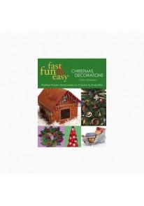 Fast, Fun & Easy Christmas Decorations: Festiv...