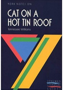 York Notes : Cat On A Hot Tin Roof