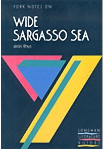 York Notes : Wide Sargasso Sea