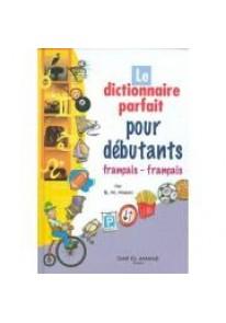 Le Dictionnaire Parfait pour débutants (Français/Français)