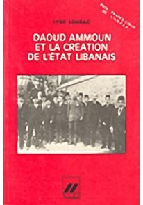Daoud Ammoun et La Creation de L'Etat Libanais
